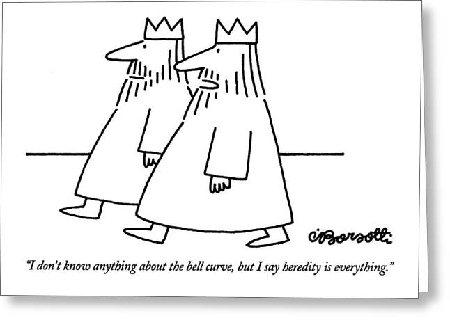 I Don't Know Anything About The Bell Curve Greeting Card by Charles Barsotti