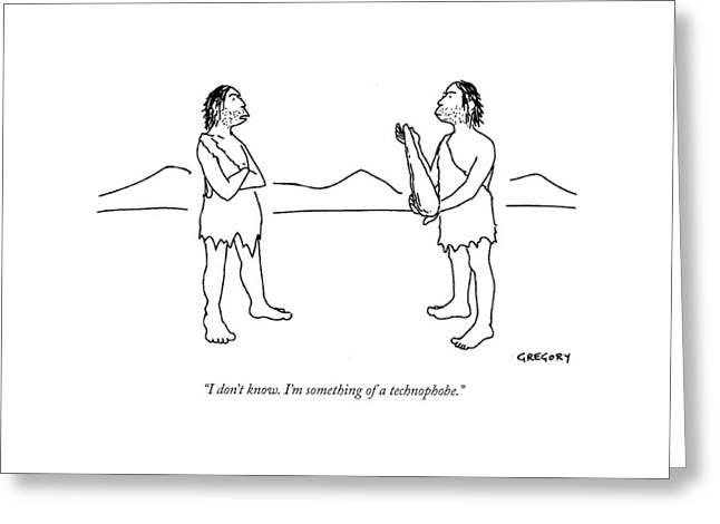 I Don't Know. I'm Something Of A Technophobe Greeting Card by Alex Gregory