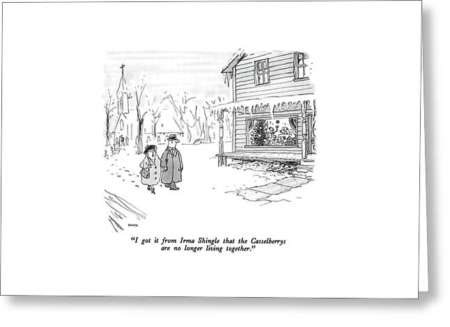 I Got It From Irma Shingle That The Casselberrys Greeting Card by George Booth