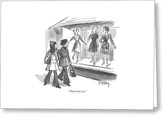 I Had A Dress Once Greeting Card by Barney Tobey