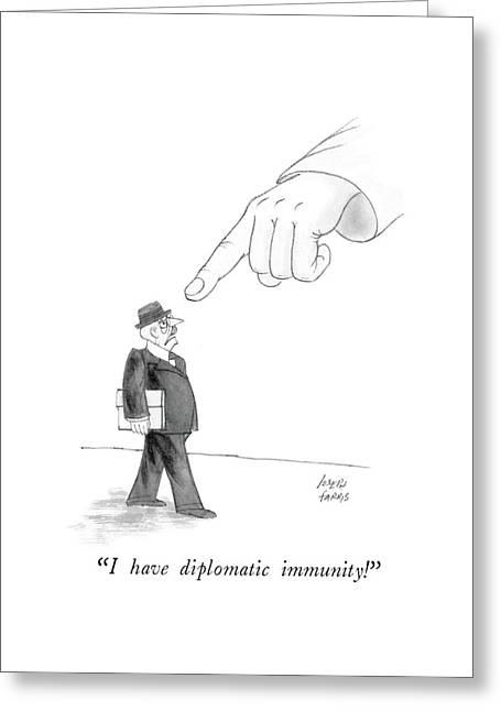 I Have Diplomatic Immunity! Greeting Card