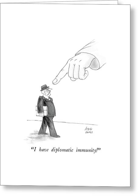 I Have Diplomatic Immunity! Greeting Card by Joseph Farris