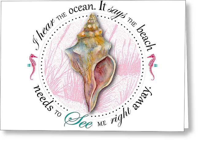 I Hear The Ocean. It Says The Beach Needs To See Me Right Away. Greeting Card