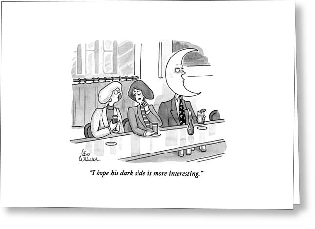 I Hope His Dark Side Is More Interesting Greeting Card by Leo Cullum