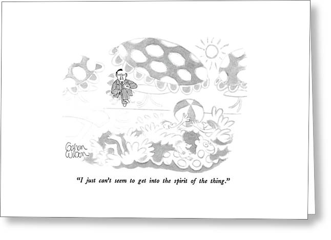 I Just Can't Seem To Get Into The Spirit Greeting Card by Gahan Wilson