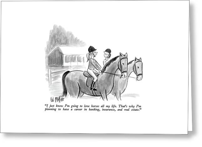 I Just Know I'm Going To Love Horses All My Life Greeting Card by Warren Miller