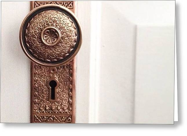I Just Love These Old Door Knobs! Greeting Card