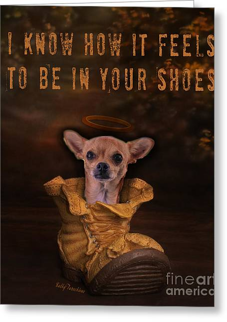 I Know How It Feels To Be In Your Shoes Greeting Card by Kathy Tarochione