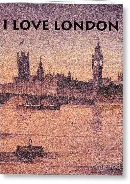 I Love London Greeting Card by Bill Holkham