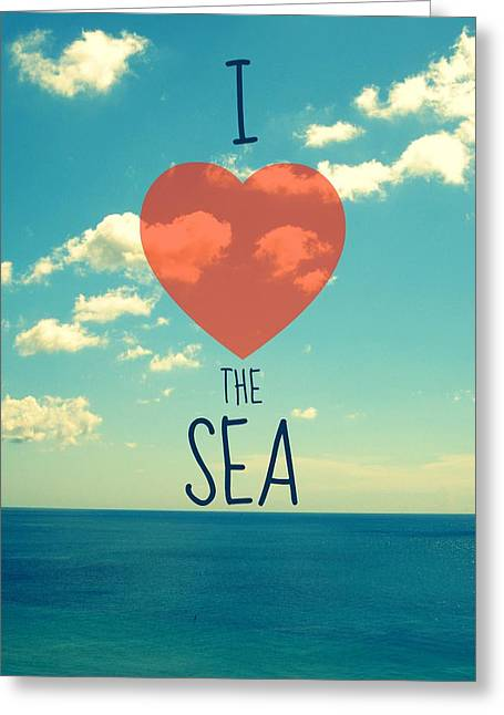 I Love The Sea Greeting Card by Maya Nagel