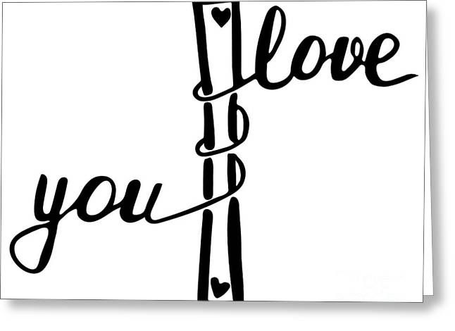 I Love You . Inspirational And Greeting Card