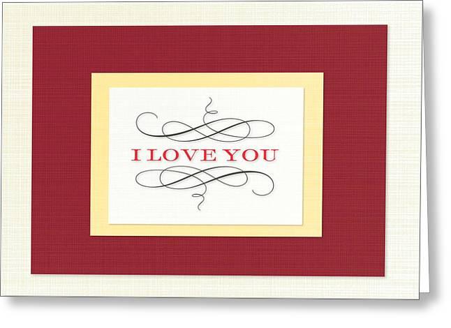 I Love You Greeting Card by Arce Lorena