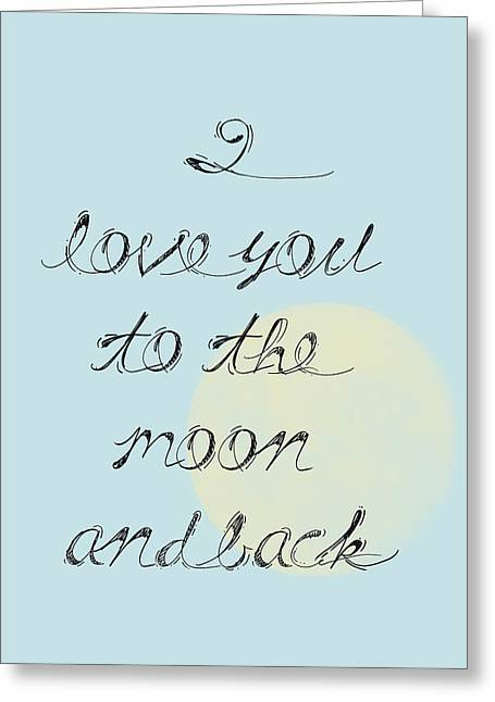 I Love You To The Moon And Back Greeting Card by P S