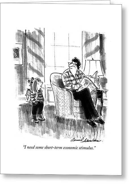 I Need Some Short-term Economic Stimulus Greeting Card
