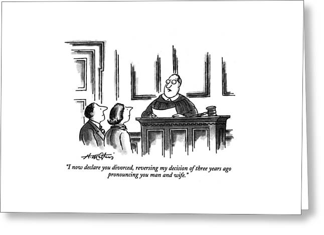 I Now Declare You Divorced Greeting Card by Henry Martin