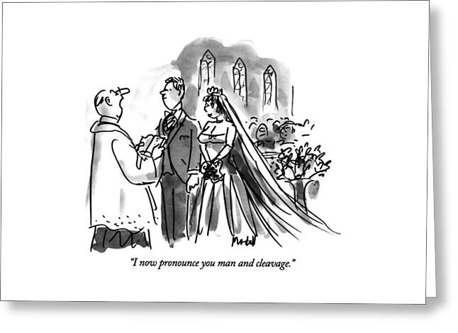 I Now Pronounce You Man And Cleavage Greeting Card