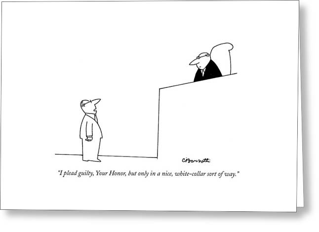 I Plead Guilty Greeting Card by Charles Barsotti