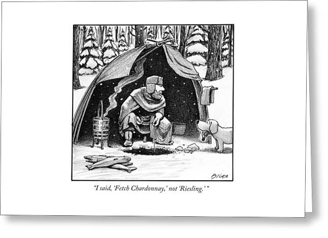 I Said, 'fetch Chardonnay,' Not 'riesling.' Greeting Card
