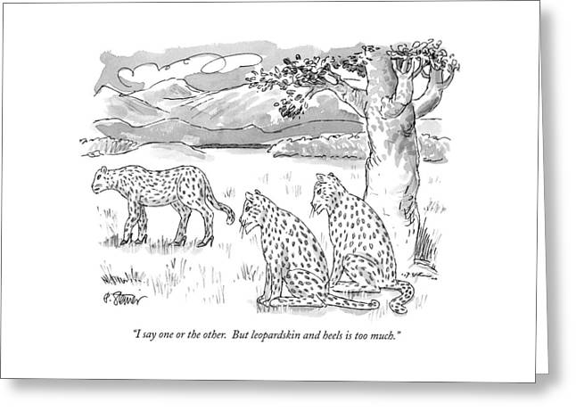 I Say One Or The Other.  But Leopardskin Greeting Card