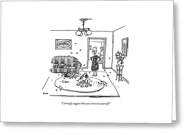 I Strongly Suggest That You Reinvent Yourself! Greeting Card by George Booth