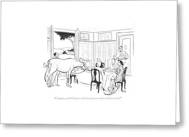 I Suppose You No'theners Think Greeting Card by Carl Rose