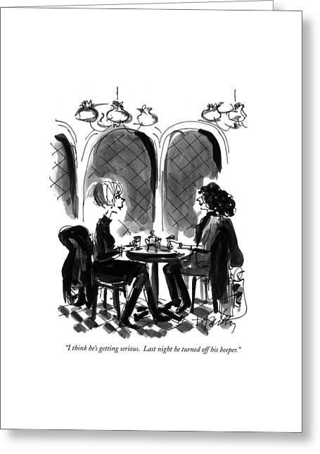 I Think He's Getting Serious.  Last Night Greeting Card by Donald Reilly