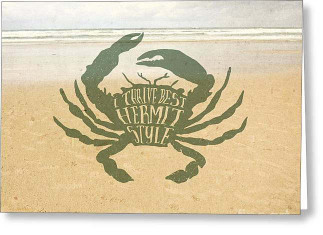 I Thrive Best Hermit Style Typography Crab Beach Sea Greeting Card by Beverly Claire Kaiya