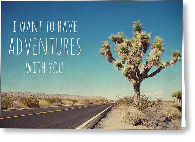I Want To Have Adventures With You Greeting Card