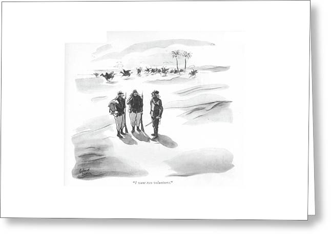 I Want Two Volunteers Greeting Card by Richard Decker