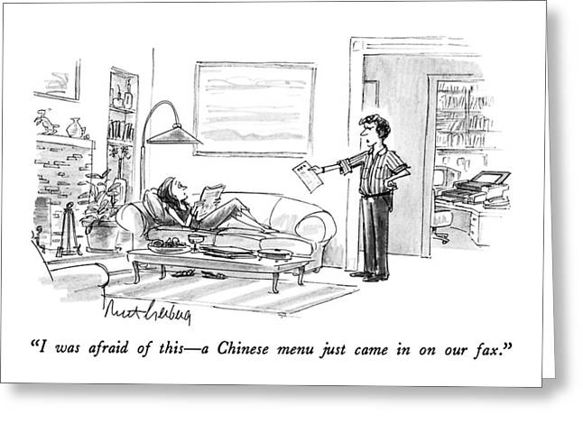 I Was Afraid Of This - A Chinese Menu Just Came Greeting Card by Mort Gerberg