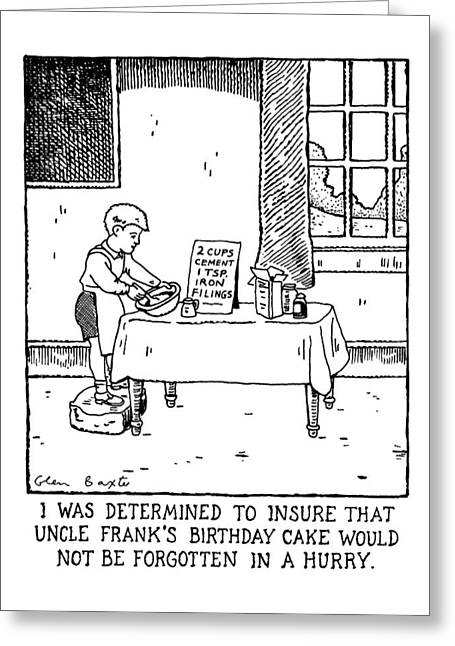 I Was Determined To Insure That Uncle Frank's Greeting Card by Glen Baxter