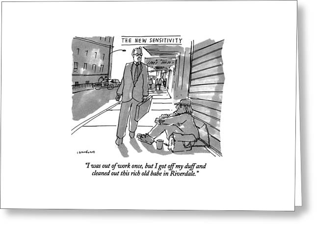 I Was Out Of Work Once Greeting Card by Michael Crawford