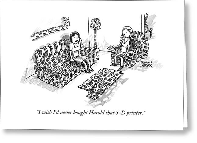 I Wish I'd Never Bought Harold That 3-d Printer Greeting Card
