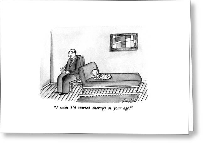 I Wish I'd Started Therapy At Your Age Greeting Card by Victoria Roberts