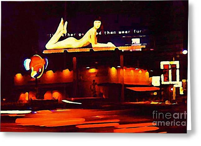 I Would Rather Go Naked Than Wear Fur Billboard Greeting Card by Johnn Malone