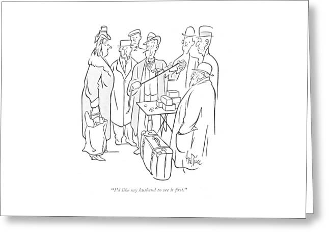 I'd Like My Husband To See It ?rst Greeting Card