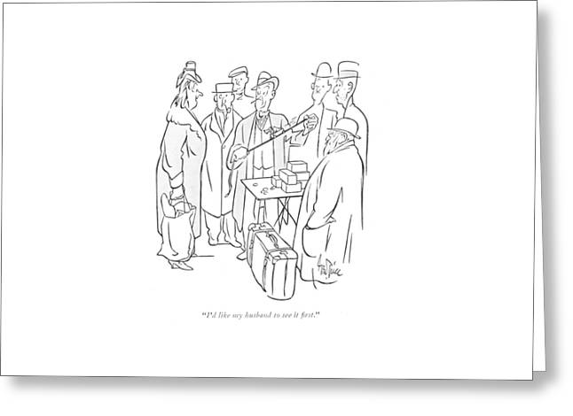 I'd Like My Husband To See It ?rst Greeting Card by George Price
