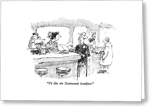 I'd Like The Continental Breakfast Greeting Card by Robert Weber