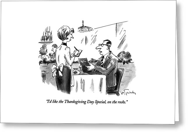 I'd Like The Thanksgiving Day Special Greeting Card by Mike Twohy