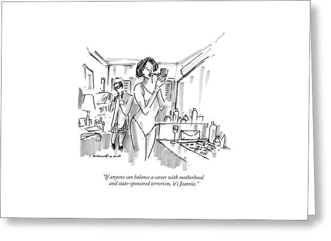 If Anyone Can Balance A Career With Motherhood Greeting Card by Michael Crawford