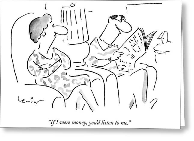 If I Were Money Greeting Card by Arnie Levin