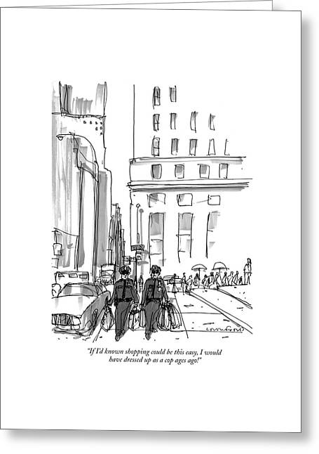 If I'd Known Shopping Could Be This Easy Greeting Card by Michael Crawford