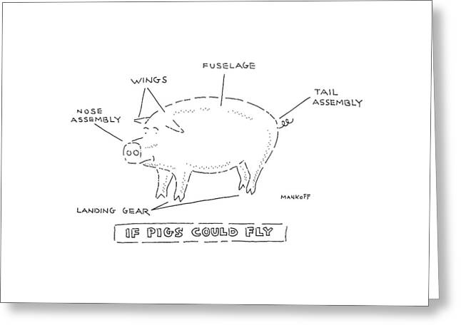 If Pigs Could Fly Greeting Card by Robert Mankoff