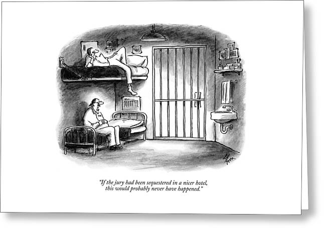 If The Jury Had Been Sequestered In A Nicer Hotel Greeting Card