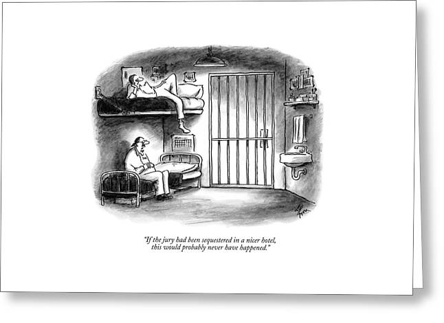 If The Jury Had Been Sequestered In A Nicer Hotel Greeting Card by Frank Cotham