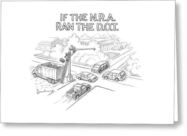 If The Nra Ran The D.o.t Greeting Card