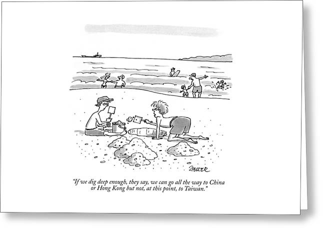 If We Dig Deep Enough Greeting Card