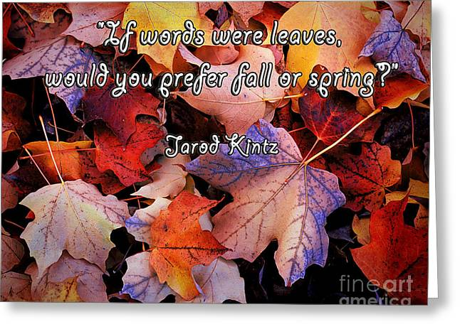 If Words Were Leaves Greeting Card by Janice Rae Pariza