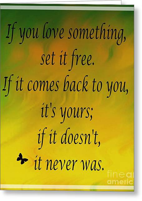 If You Love Something Set It Free - Watercolor Greeting Card by Barbara Griffin