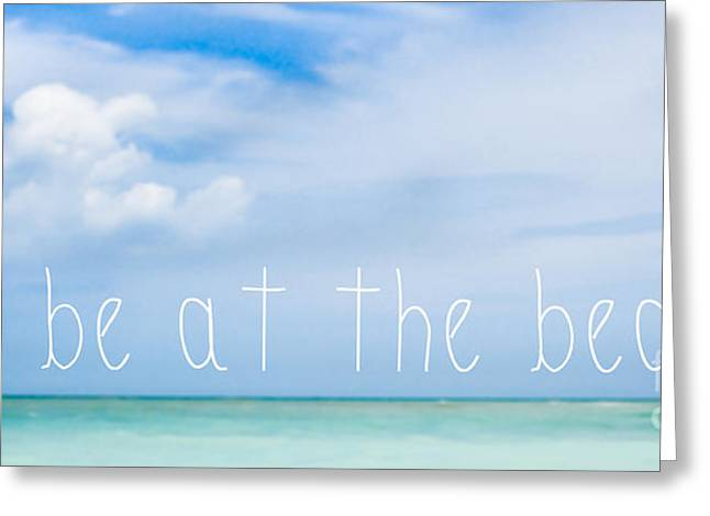 I'll Be At The Beach Greeting Card by Liesl Marelli